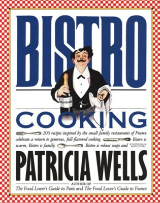 Bistro Cooking   -     By: Patricia Wells