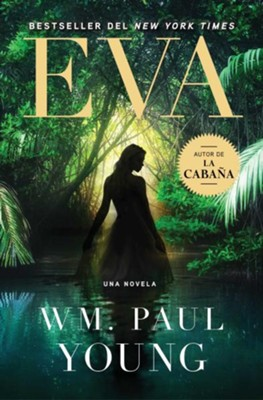Eve (Spanish Edition): A Novel - eBook  -     By: Wm. Paul Young