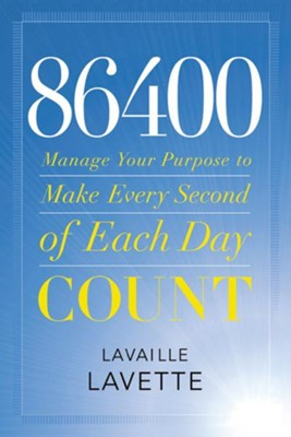 86400: Making Every Second of Every Day Count - eBook  -     By: Lavaille Lavette