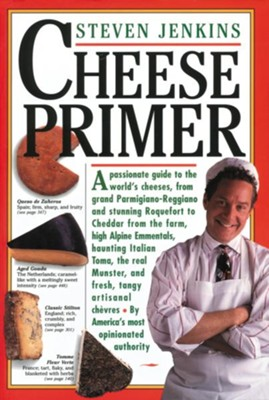 Cheese Primer   -     By: Steven Jenkins