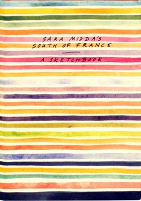 Sara Midda's South of France: A Sketchbook   -
