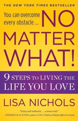 No Matter What!: 9 Steps to Living the Life You Love - eBook  -     By: Lisa Nichols