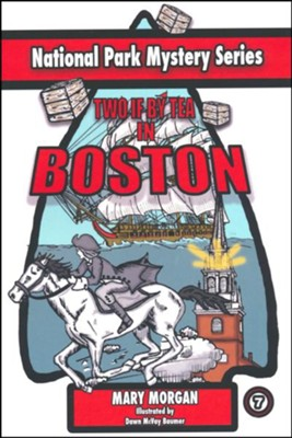 Two if by Sea in Boston #7  -     By: Mary Morgan     Illustrated By: Dawn McVay Baumer