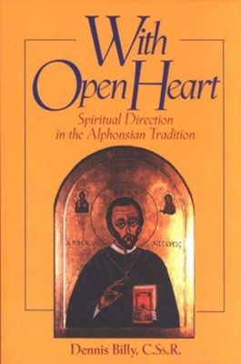 With Open Heart: Spiritual Direction in the Alphonsian Tradition  -     By: Dennis Billy