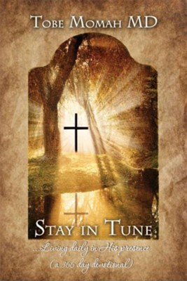 Stay In Tune (S.I.T.) Devotional: ALiving daily in His presence (a 366 day devotional) - eBook  -     By: Tobe Momah