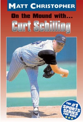 On the Mound with ... Curt Schilling - eBook  -     Edited By: Glenn Stout     By: Matt Christopher
