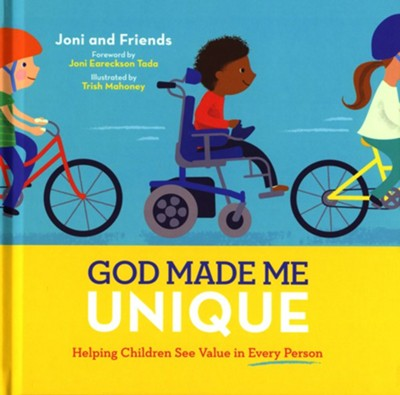 God Made Me Unique: Helping Children See Value in Every Person  -     By: Joni and Friends