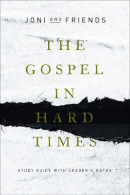 The Gospel in Hard Times Study Guide with Leader's Notes  -     By: Joni and Friends