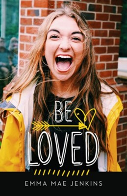 Be Loved  -     By: Emma Mae Jenkins