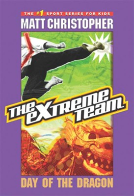 The Extreme Team #2: Day of the Dragon - eBook  -     By: Matt Christopher