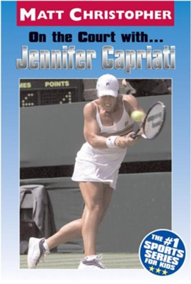 On the Court with ... Jennifer Capriati - eBook  -     By: Matt Christopher