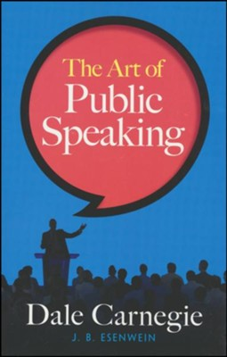 The Art of Public Speaking  -     By: Dale Carnegie