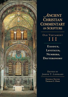 Exodus, Leviticus, Numbers, Deuteronomy: Ancient Christian Commentary on Scripture, OT Volume 3 [ACCS]  -     Edited By: Joseph T. Lienhard, Thomas C. Oden