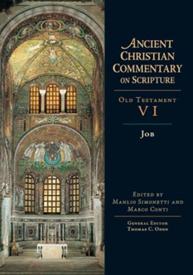 Job: Ancient Christian Commentary on Scripture, OT Volume 6 [ACCS]   -     Edited By: Manlio Simonetti, Marco Conti, Thomas C. Oden