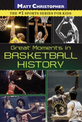 Great Moments in Basketball History - eBook  -     By: Matt Christopher