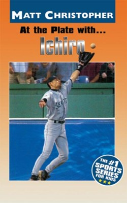 At the Plate with...Ichiro - eBook  -     By: Matt Christopher