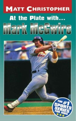 At the Plate with...Marc McGwire - eBook  -     By: Matt Christopher