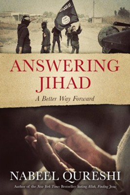 Answering Jihad: A Better Way Forward - eBook  -     By: Nabeel Qureshi