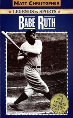 Babe Ruth: Legends in Sports - eBook  -     Edited By: Glenn Stout     By: Matt Christopher