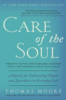 Care of the Soul Twenty-fifth Anniversary Edition: Guide for Cultivating Depth and Sacredness in Everyday Life - eBook  -     By: Thomas Moore