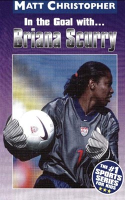 In the Goal With ... Briana Scurry - eBook  -     By: Matt Christopher