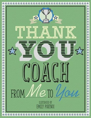 Thank You Coach, From Me to You  -     By: Emily Portnoi