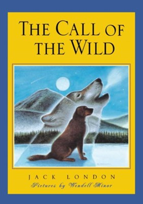 The Call of the Wild    -     Edited By: Wendell Minor     By: Jack London