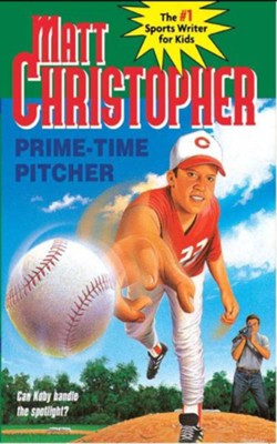 Prime Time Pitcher - eBook  -     By: Matt Christopher