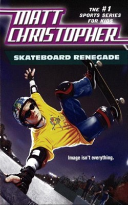 Skateboard Renegade: Is image everything? - eBook  -     By: Matt Christopher