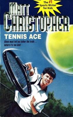 Tennis Ace: Steve must tell his father the truth... before it's too late! - eBook  -     By: Matt Christopher