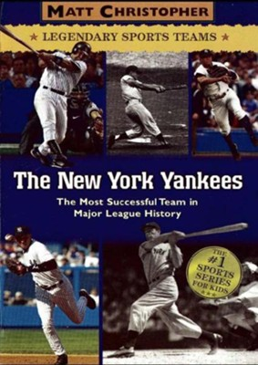The New York Yankees: Legendary Sports Teams - eBook  -     Edited By: Glenn Stout     By: Matt Christopher