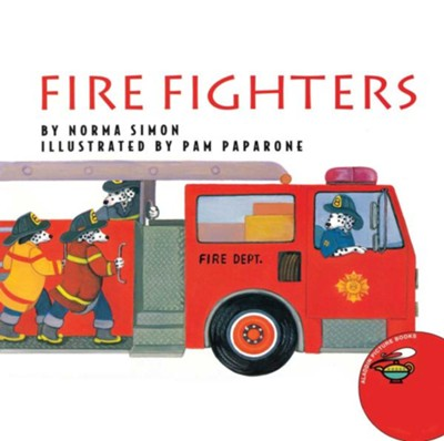 Fire Fighters   -     By: Norma Simon, Pam Paparone