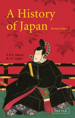 A History of Japan, New               -     By: R.H.P. Mason, J.G. Caiger