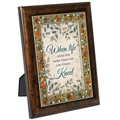When Life Gives You More Than You Can Stand...Kneel, Jeweled Amber Plaque  -