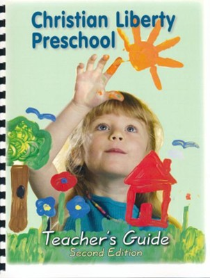 Christian Liberty Preschool Teacher's Guide (2nd Edition)  -