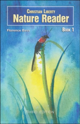 Christian Liberty Nature Reader: Book 1 (3rd Edition)   -