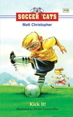 Soccer 'Cats #10: Kick It! - eBook  -     By: Matt Christopher     Illustrated By: Dan Vasconcellos