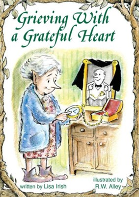 Grieving With a Grateful Heart - eBook  -     By: Lisa Irish     Illustrated By: R.W. Alley