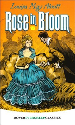 A Rose in Bloom  -     By: Louisa May Alcott