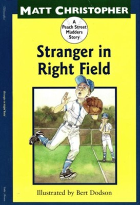 Stranger in Right Field: A Peach Street Mudders Story - eBook  -     By: Matt Christopher     Illustrated By: Bert Dodson