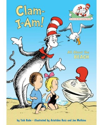 The Cat in the Hat's Learning Library: Clam-I-Am!  -     By: Tish Rabe