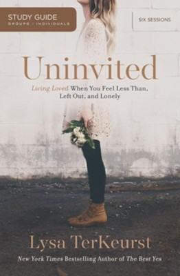 Uninvited Study Guide: Living Loved When You Feel Less Than, Left Out, and Lonely - eBook  -     By: Lysa TerKeurst