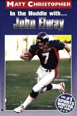 In the Huddle with... John Elway - eBook  -     By: Matt Christopher