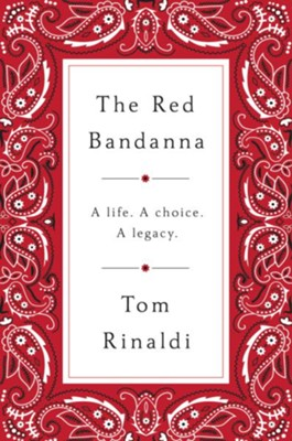 The Red Bandanna: Welles Crowther, 9/11, and the Path to Purpose - eBook  -     By: Tom Rinaldi