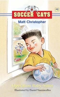 Soccer 'Cats #2: Operation Baby-Sitter - eBook  -     By: Matt Christopher     Illustrated By: Dan Vasconcellos