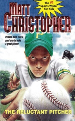 The Reluctant Pitcher: It Takes More Than a Good Arm to Make a Great Pitcher - eBook  -     By: Matt Christopher