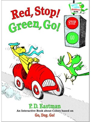 Red, Stop! Green, Go!  -     By: P.D. Eastman