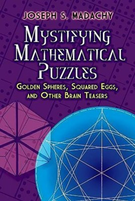 Mystifying Mathematical Puzzles  -     By: Joseph S. Madachy