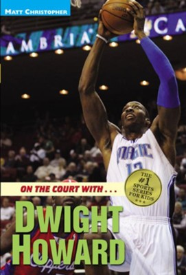 On the Court with...Dwight Howard - eBook  -     By: Matt Christopher
