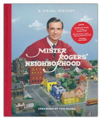 Mister Rogers Neighborhood A Visual History Fred Rogers Productions Tim Lybarger Melissa Wagner Jenna Mcguiggan 9781984826213 Christianbook Com